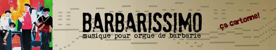 Barbarissimo - Musique pour Orgue de Barbarie