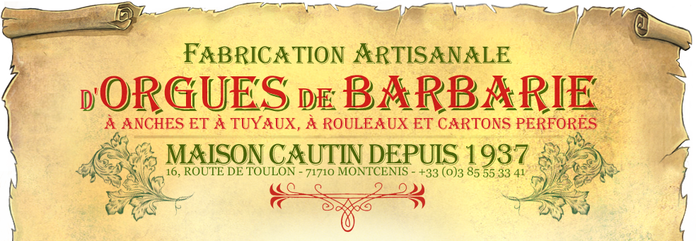 Maison Cautin - Fabrication Artisanale d'Orgues de Barbarie